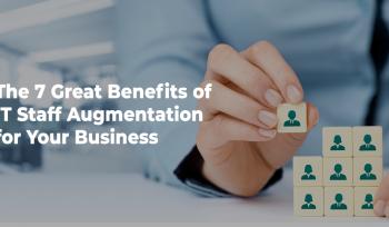 Benefits of IT Staff Augmentation