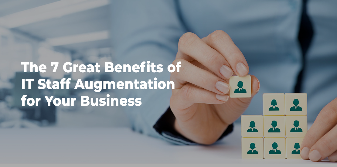 Benefits of IT Staff Augmentation